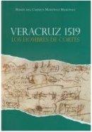 Veracruz 1519: los hombres de Cortés.