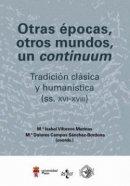 Otras épocas, otros mundos, un 'continuum': tradición clásica y humanística (ss. XVI-XVIII).