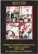 Oficios y actividad paragremial en la Real Audiencia de Quito (1557-1730):