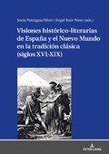 Visiones histórico-literarias de España y el Nuevo Mundo en la tradición clásica (siglos XVI-XIX)