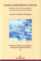 Viajes, discursos y mapas: estudios sobre la obra geográfica de Gaspar Melchor de Jovellanos