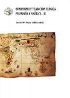Humanismo y tradición clásica en España y América II