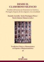 Desde el clamoroso silencio: Estudios del monacato femenino en América, Portugal y España de los orígenes a la actualidad